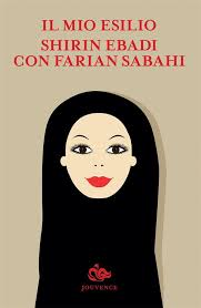 Copertina IL MIO ESILIO SHIRIN EBADI CON FARIAN SABAHI_JOUVENCE